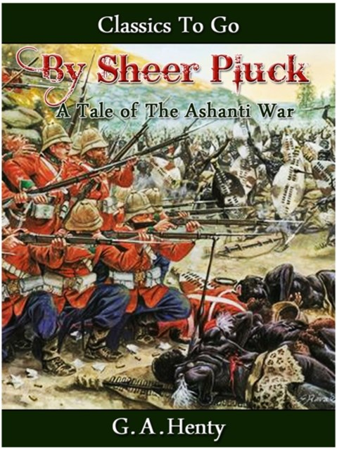 (ebook) By Sheer Pluck -  A Tale of the Ashanti War
