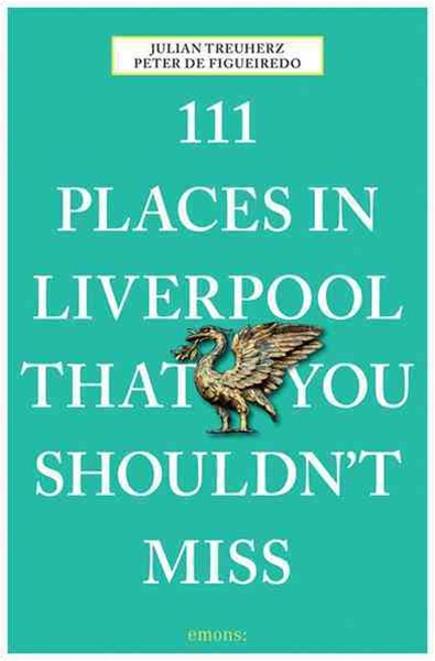 111 Places in Liverpool That You Must Not Miss
