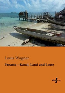 Panama - Kanal, Land Und Leute by Louis Wagner (9783956101380) - PaperBack - History