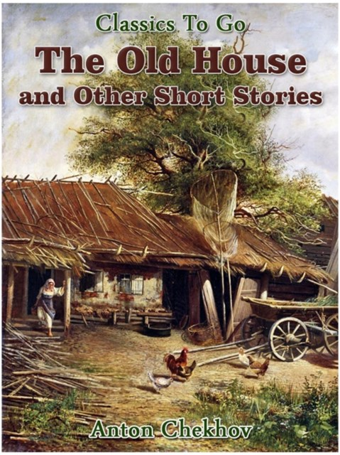 Old House and Other Short Stories