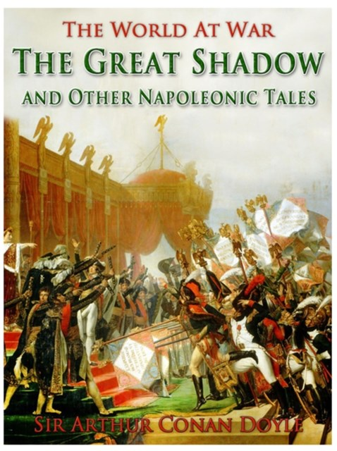 Great Shadow and Other Napoleonic Tales