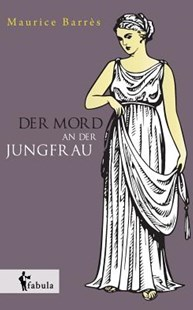 Der Mord an Der Jungfrau by Maurice Barres (9783958550018) - PaperBack - Modern & Contemporary Fiction General Fiction