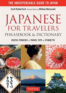 Japanese for Travelers Phrasebook & Dictionary by Scott Rutherford, William Matsuzaki (9784805313480) - PaperBack - Language Asian Languages