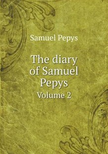 The diary of Samuel Pepys Volume 2 by Samuel Pepys, Henry B. Wheatley (9785518584433) - PaperBack - History
