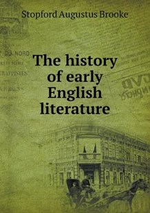 The history of early English literature by Stopford Augustus Brooke (9785518679016) - PaperBack - History