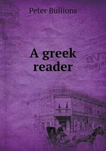 A greek reader by Peter Bullions (9785519222358) - PaperBack - History