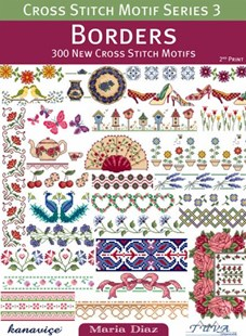 Cross Stitch Motif Series 3: Borders by Maria Diaz (9786055647315) - PaperBack - Craft & Hobbies Needlework