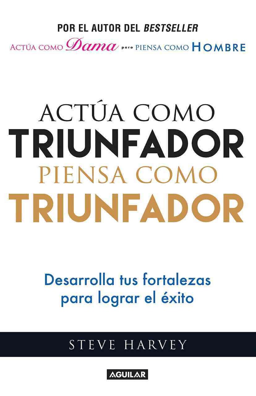 Act+¦a Como Triunfador, Piensa Como Triunfador (Act Like a Success, Think Like a Success: Discoveri