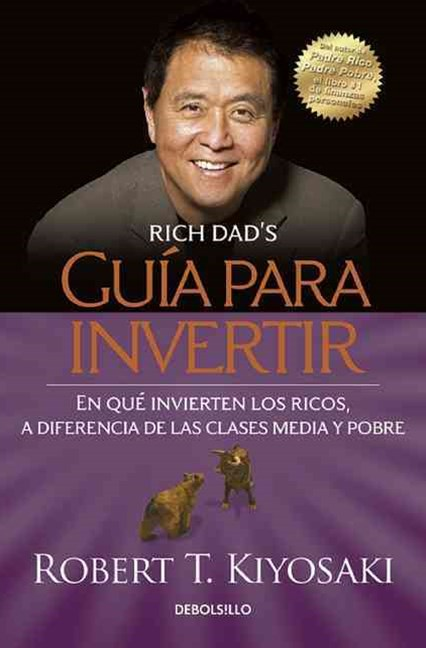 Gu+¡a para Invertir (Rich Dad's Guide to Investing: What the Rich Invest in, That the Poor and the