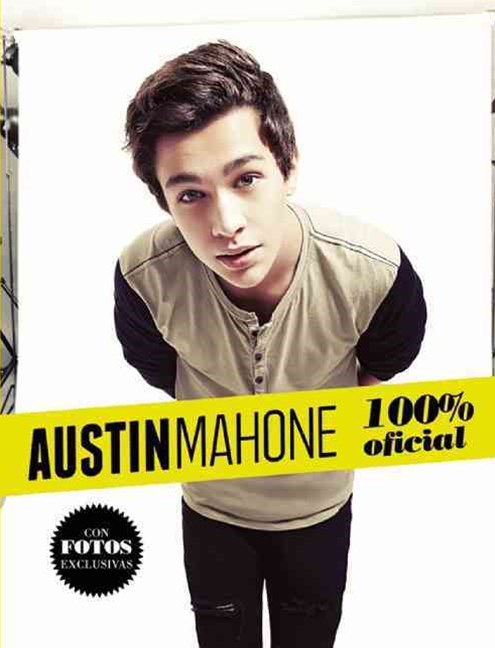 Austin Mahone. Tal Como Pas+¦. Mi Historia Oficial (Austin Mahone: Just How It Happened: My Officia
