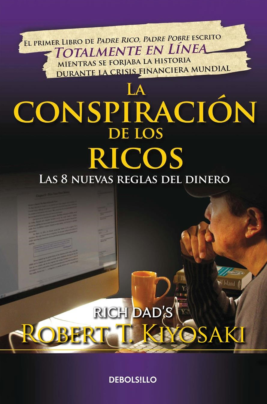 La Conspiraci+¦n de Los Ricos/ Rich Dad's Conspiracy of the Rich: the 8 New Rules of Money