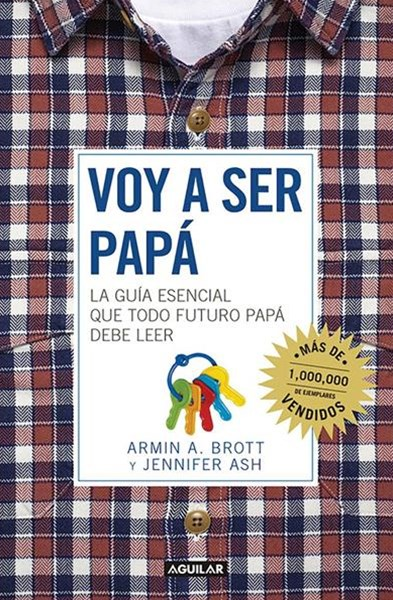 Voy a Ser Pap+í (the Expectant Father: Facts Tips and Advice for Dads-To-Be)
