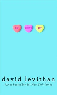 Boy Meets Boy (Spanish Edition) by David Levithan, Carolina Alvarado Graef (9786073149662) - PaperBack - Young Adult Contemporary