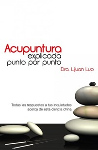 Acupuntura explicada punto por punto / Acupuncture Explained Point by Point by Luo Lijuan (9786074534061) - PaperBack - Health & Wellbeing Alternative Health