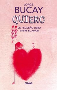 Quiero / Loving by Jorge Bucay (9786075276526) - PaperBack - Family & Relationships Relationships