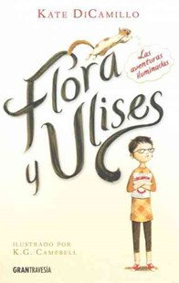 Flora y Ulises by Kate DiCamillo, K. G. Campbell, Jose Manuel Moreno Cidoncha (9786077354123) - PaperBack - Children's Fiction Older Readers (8-10)