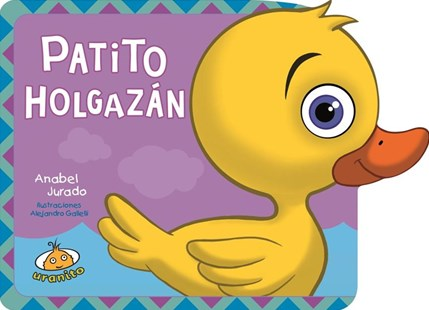 Patito holgazan/ Slob Little Duckling by Anabel Jurado, Andres Gallelli (9786077480464) - HardCover - Non-Fiction