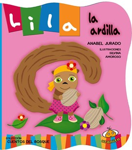 Lila la ardilla/ Lila The Squirrel by Jurado, Anabel/ Amoroso, Silvina (ILT), Silvina Amoroso (9786077835752) - HardCover - Non-Fiction Animals