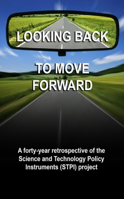 (ebook) Looking back to move forward: a forty year retrospective of the Science and Technology Policy Instruments (STPI) Project.