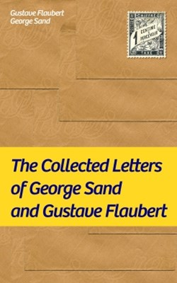 (ebook) The Collected Letters of George Sand and Gustave Flaubert