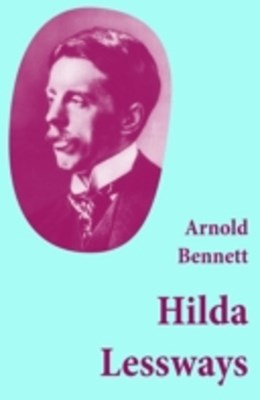 (ebook) Hilda Lessways (Unabridged)