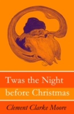 Twas the Night before Christmas (Original illustrations by Jessie Willcox Smith)