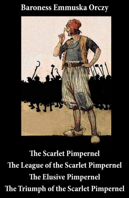 (ebook) Scarlet Pimpernel + The League of the Scarlet Pimpernel + The Elusive Pimpernel + The Triumph of the Scarlet Pimpernel (4 Unabridged Classics)