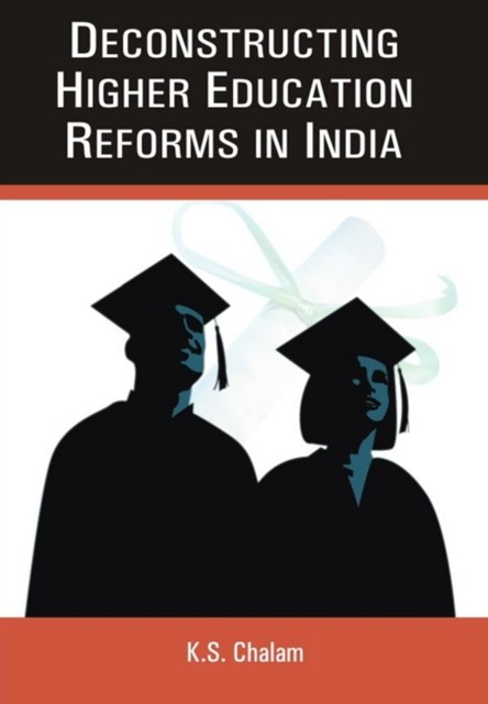 Deconstructing Higher Educational Reforms In India