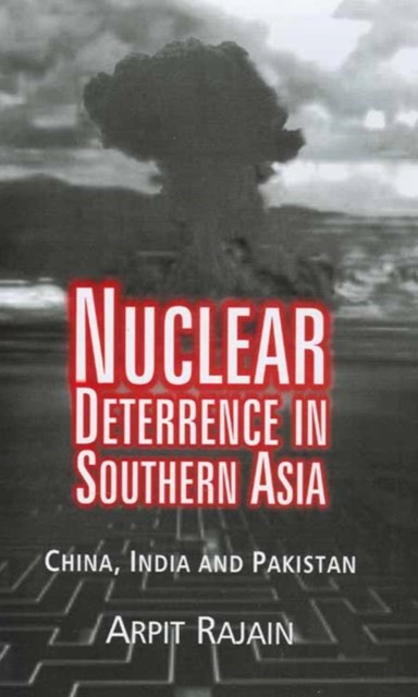 Nuclear Deterrence in Southern Asia