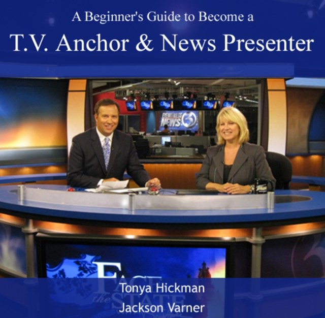 Beginner's Guide to Become a T.V. Anchor & News Presenter, A