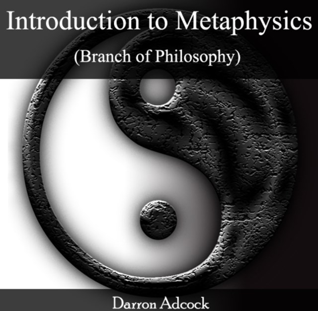 Introduction to Metaphysics (Branch of Philosophy)