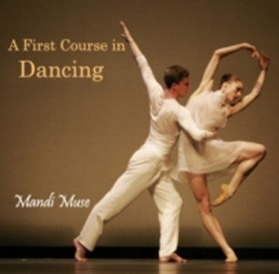 First Course in Dancing, A