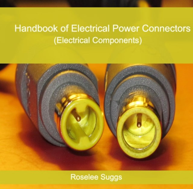 Handbook of Electrical Power Connectors (Electrical Components)