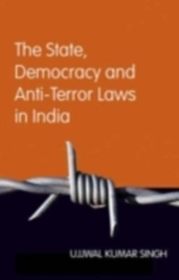 State, Democracy and Anti-Terror Laws in India