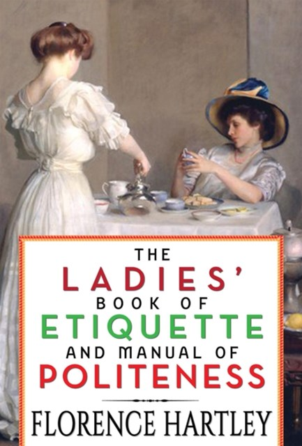 (ebook) Ladies' Book of Etiquette and Manual of Politeness