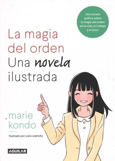 La magia del orden/ The Life-Changing Manga of Tidying Up