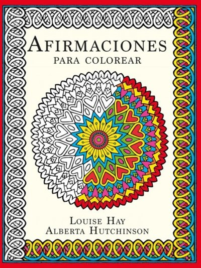 Afirmaciones para colorear / The Affirmations Colouring Book