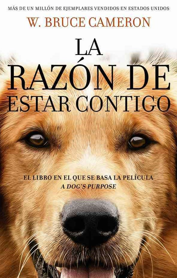 La raz+¦n de estar contigo/ A Dog's Purpose
