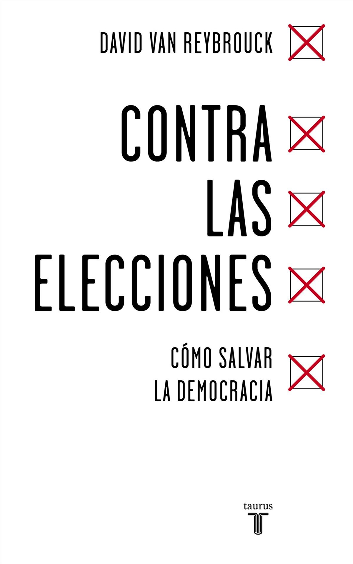 Contra las elecciones/ Against Elections