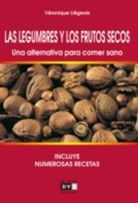(ebook) Las legumbres y los frutos secos. Una alternativa para comer sano
