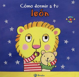Cómo dormir a tu león/ How toTuckin Your Sleepy Lion by Jane Clarke, Georgie Birkett, Barbara Fernandez (9788469605677) - HardCover - Children's Fiction Intermediate (5-7)