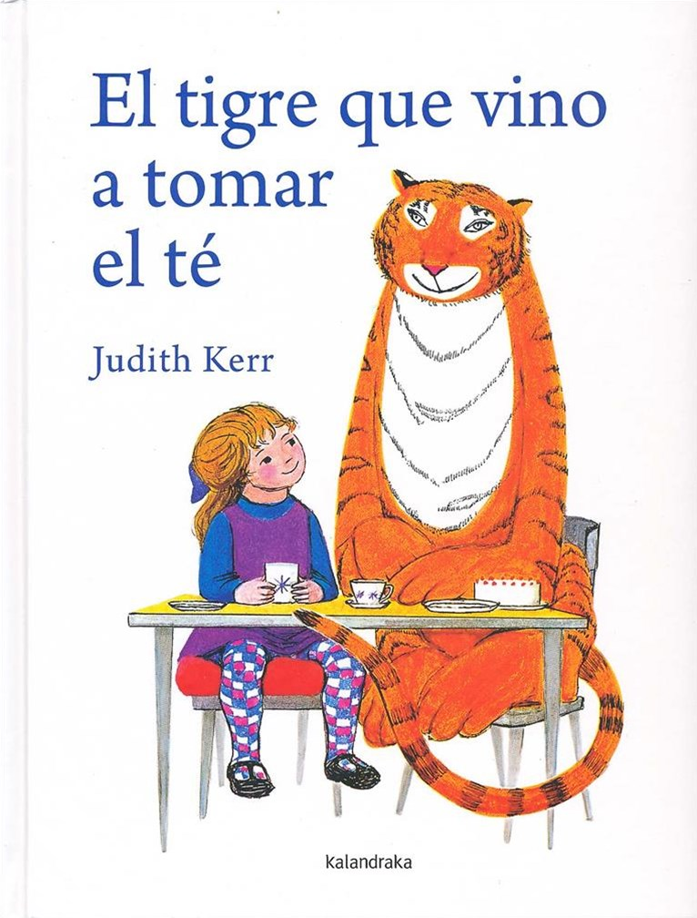 El tigre que vino a tomar el t+¬/ The Tiger Who Came to Tea