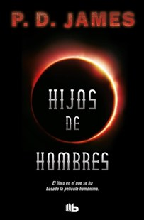Hijos de hombres/ The Children of Men by P. D. James (9788490704387) - PaperBack - Crime Mystery & Thriller