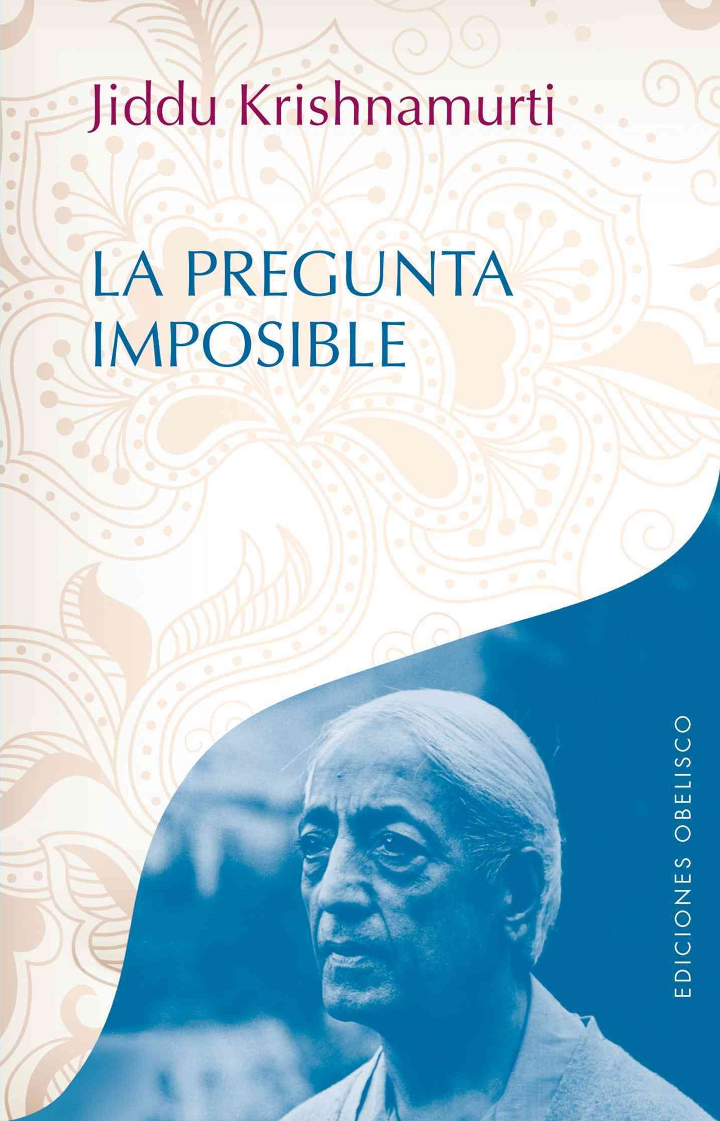 La pregunta imposible/ The Impossible Question