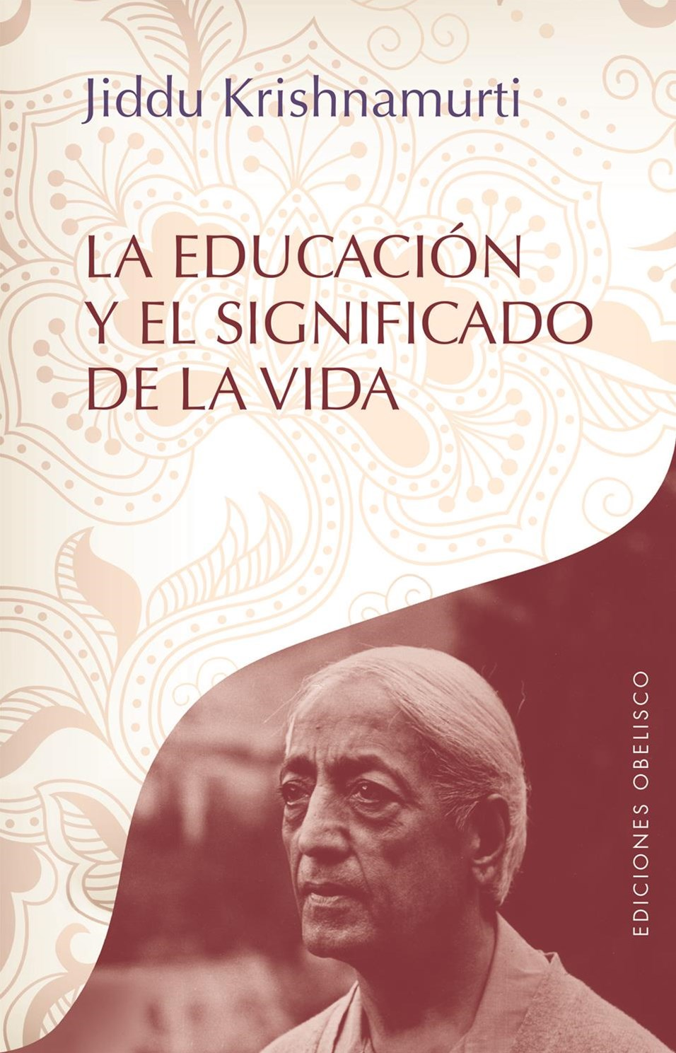 La educación y el significado de la vida/ Education and the Significance of Life