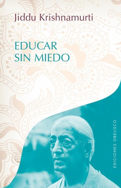 Educar sin miedo / School Without Fear