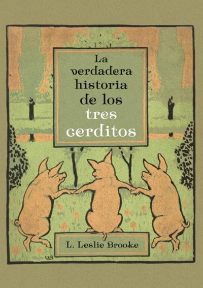 La verdadera historia de los tres cerditos / The Story of the Three Little Pigs