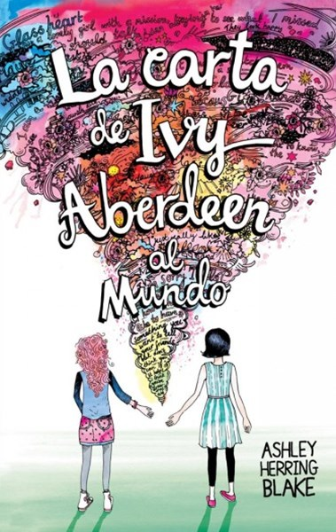 La carta de Ivy Aberdeen al mundo / Ivy's Aberdeen Letters To The World