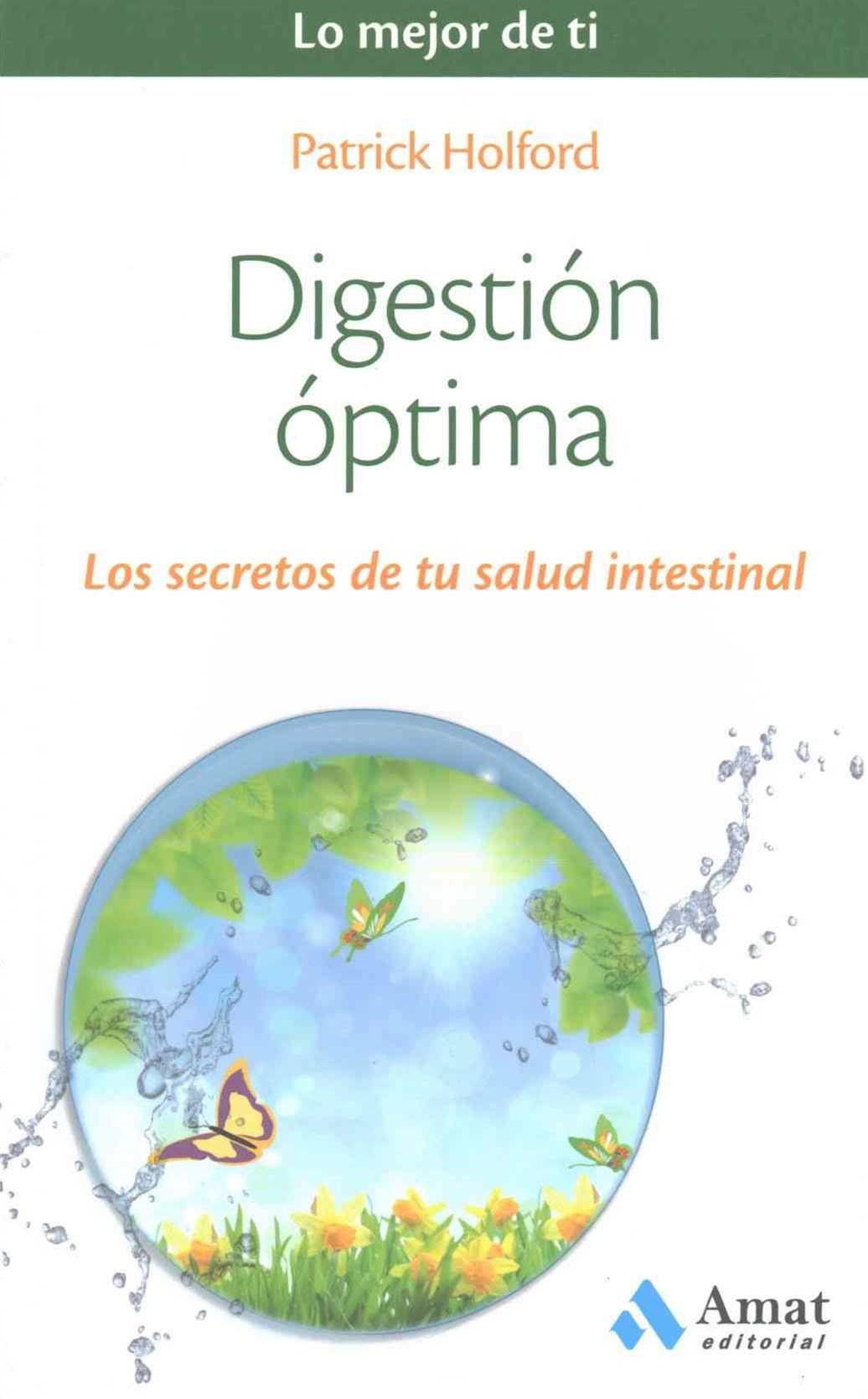 Digesti+¦n +¦ptima/ Improve Your Digestion