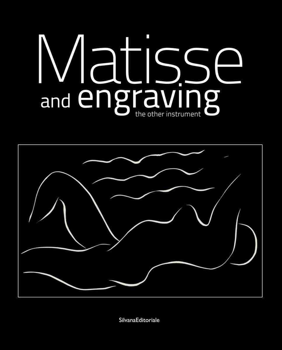 Henri Matisse: Matisse and Engraving